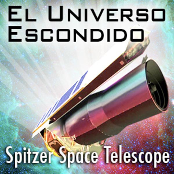 El Universo Escondido: NASA's Spitzer Space Telescope